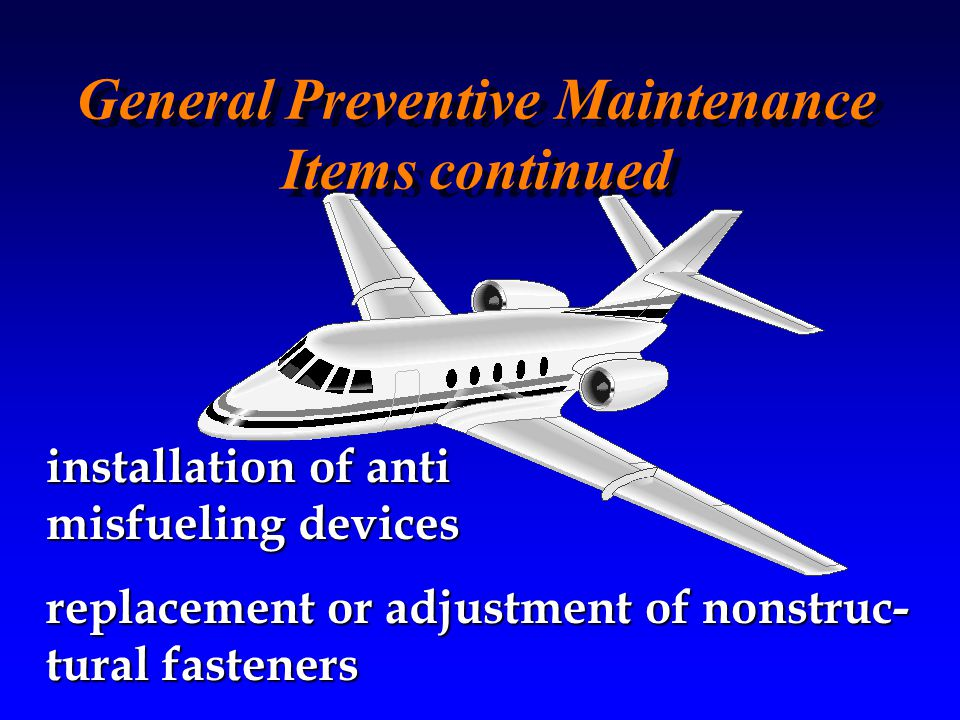 General Preventive Maintenance Items continued