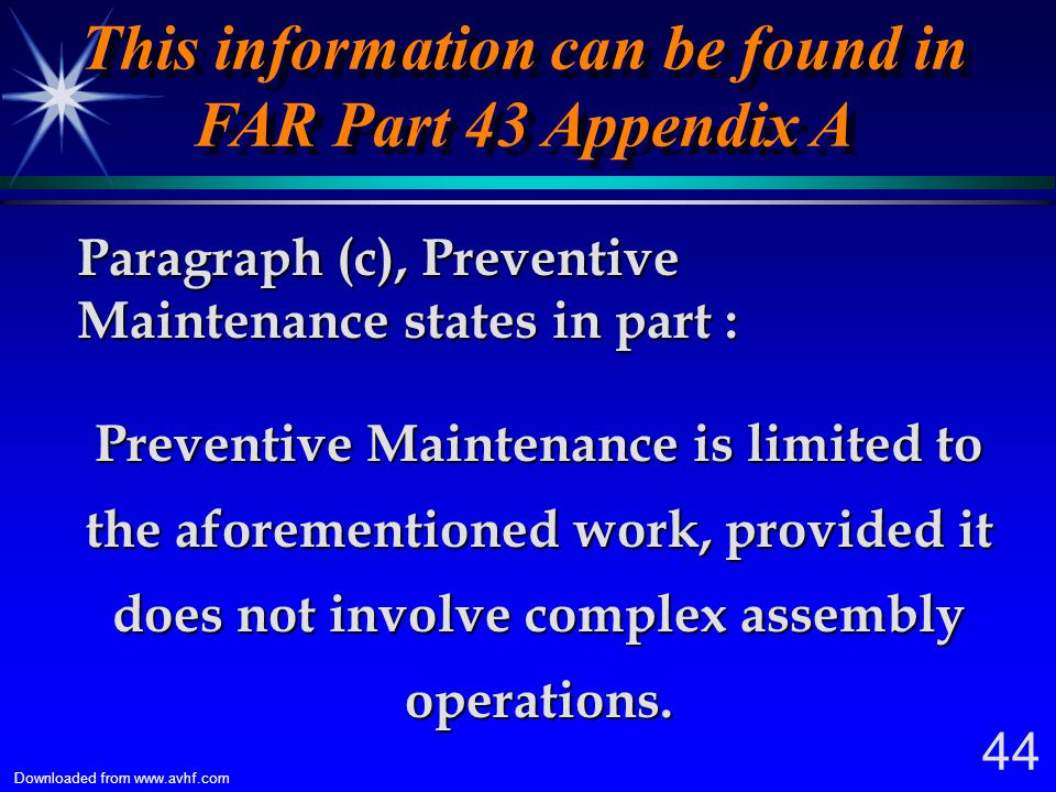 This information can be found in FAR Part 43 Appendix A