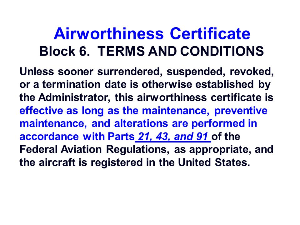 Airworthiness Certificate Block 6. TERMS AND CONDITIONS