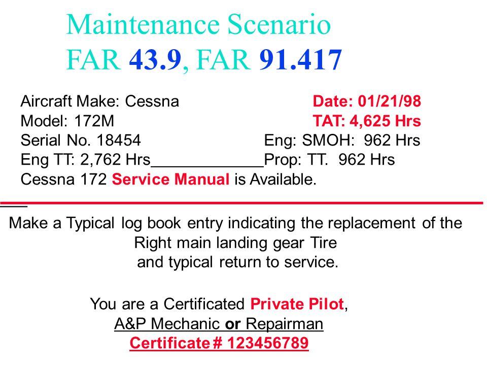 Maintenance Scenario FAR 43.9, FAR 91.417