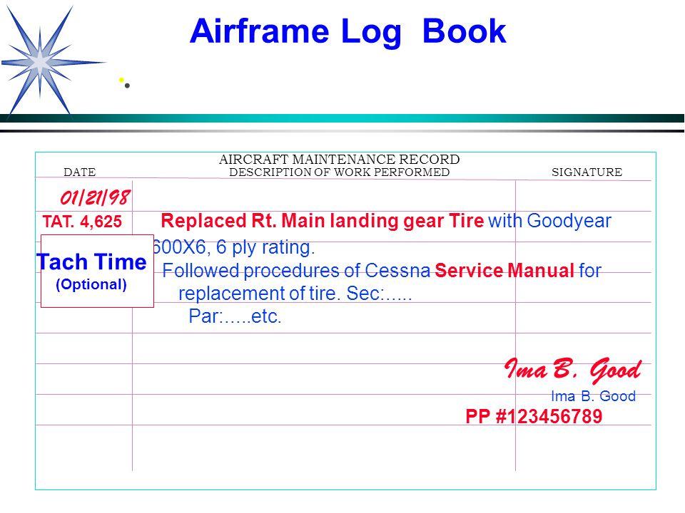 Airframe Log Book . 01/21/98 Tach Time Ima B. Good