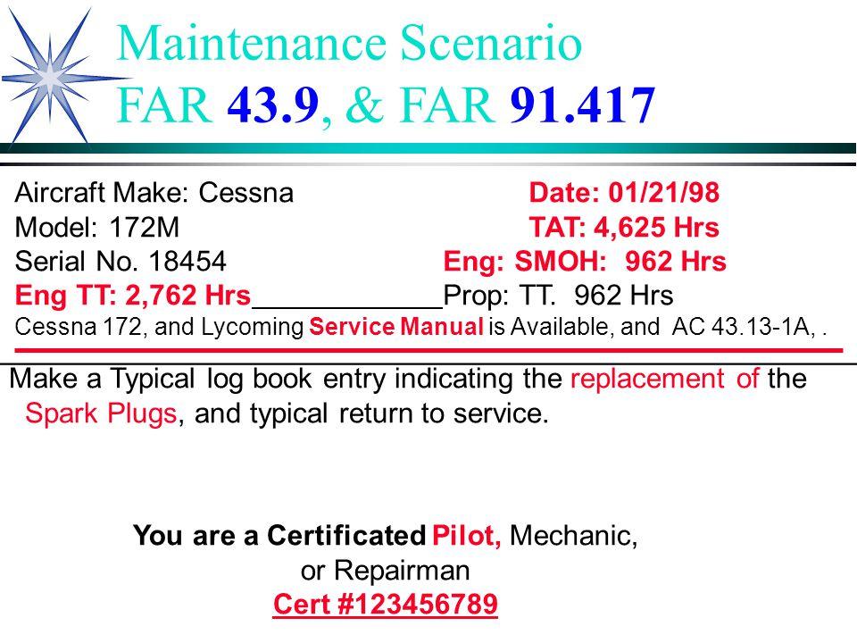 Maintenance Scenario FAR 43.9, & FAR 91.417