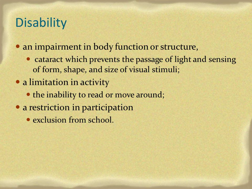 Disability an impairment in body function or structure,