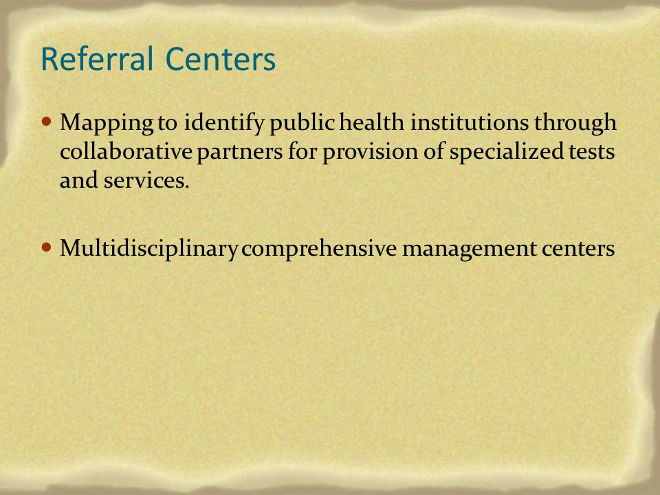 Referral Centers Mapping to identify public health institutions through collaborative partners for provision of specialized tests and services.