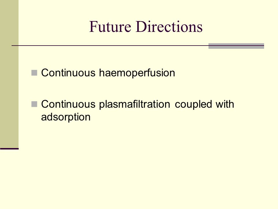Future Directions Continuous haemoperfusion