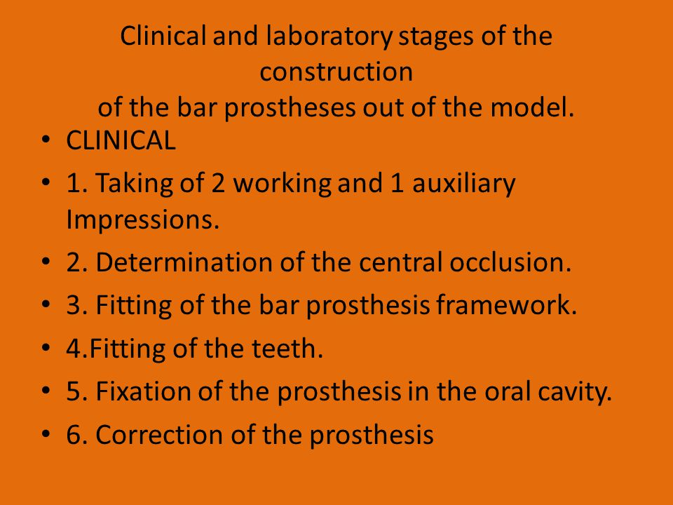 Clinical and laboratory stages of the construction of the bar prostheses out of the model.