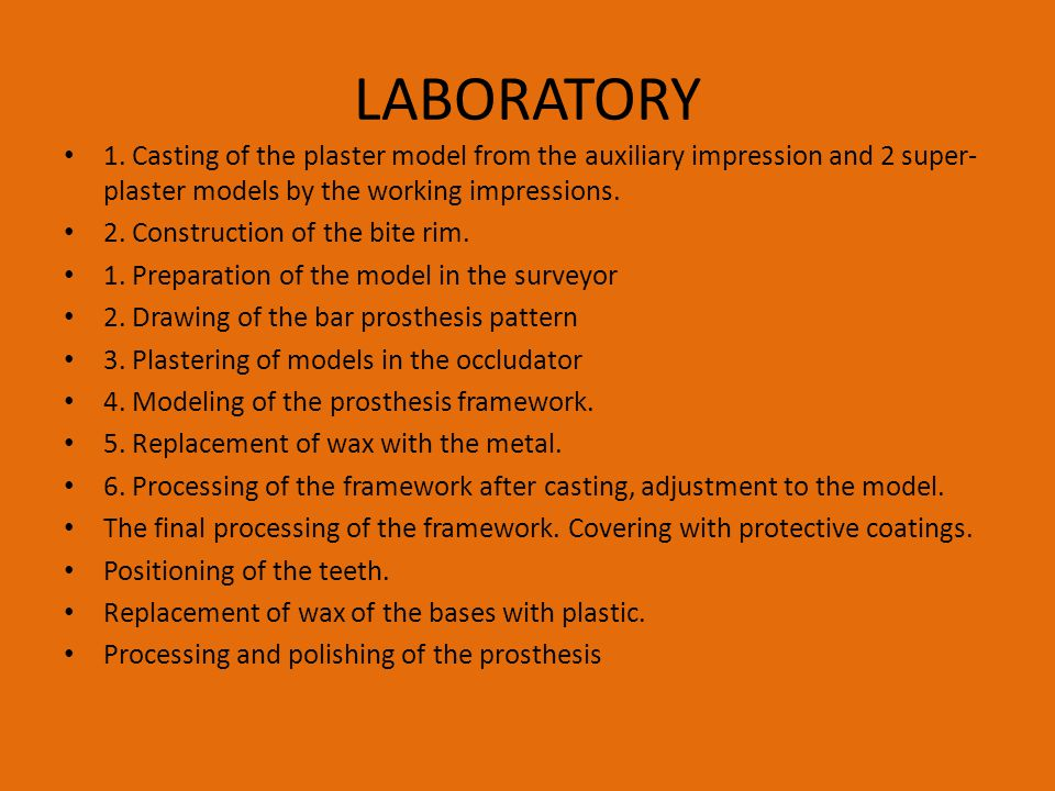 LABORATORY 1. Casting of the plaster model from the auxiliary impression and 2 super-plaster models by the working impressions.