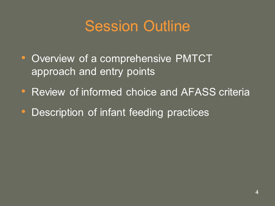 Session Outline Overview of a comprehensive PMTCT approach and entry points. Review of informed choice and AFASS criteria.
