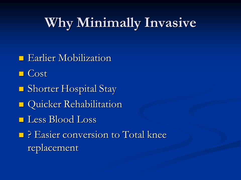 Why Minimally Invasive