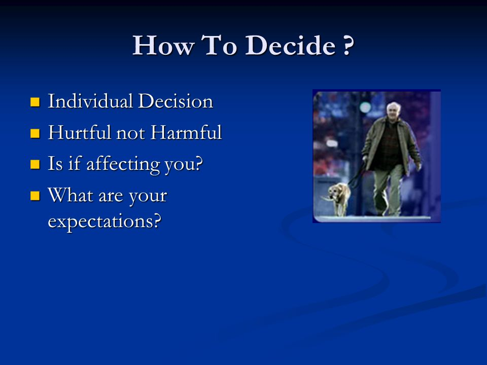 How To Decide Individual Decision Hurtful not Harmful