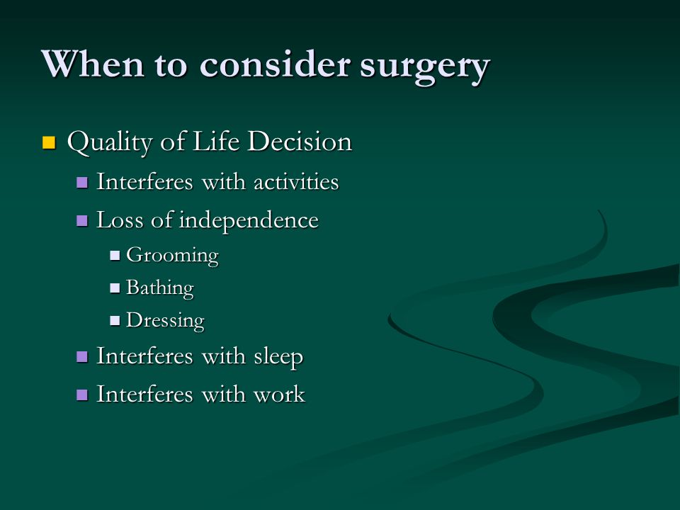 When to consider surgery