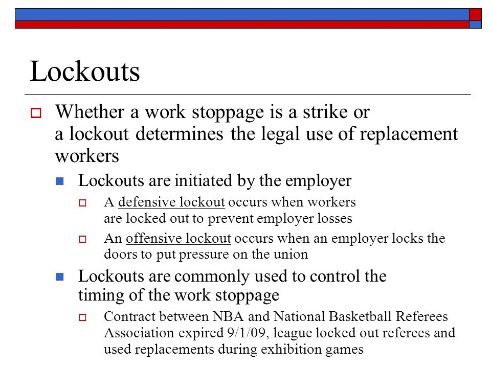 Lockouts Whether a work stoppage is a strike or a lockout determines the legal use of replacement workers.
