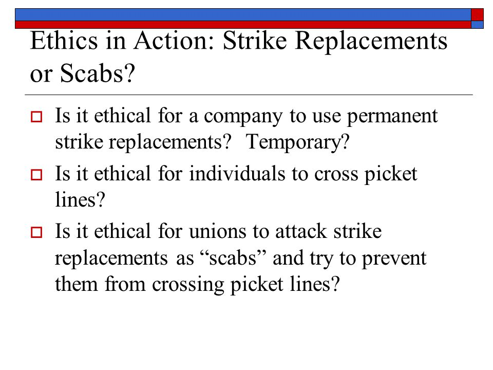 Ethics in Action: Strike Replacements or Scabs