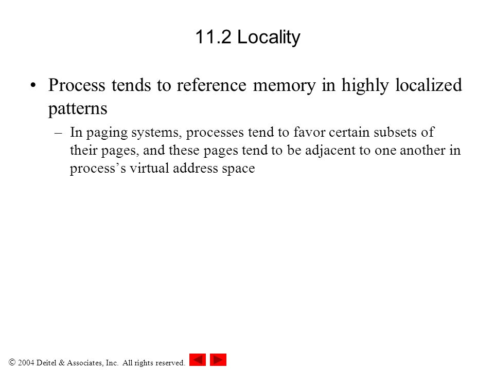 Process tends to reference memory in highly localized patterns