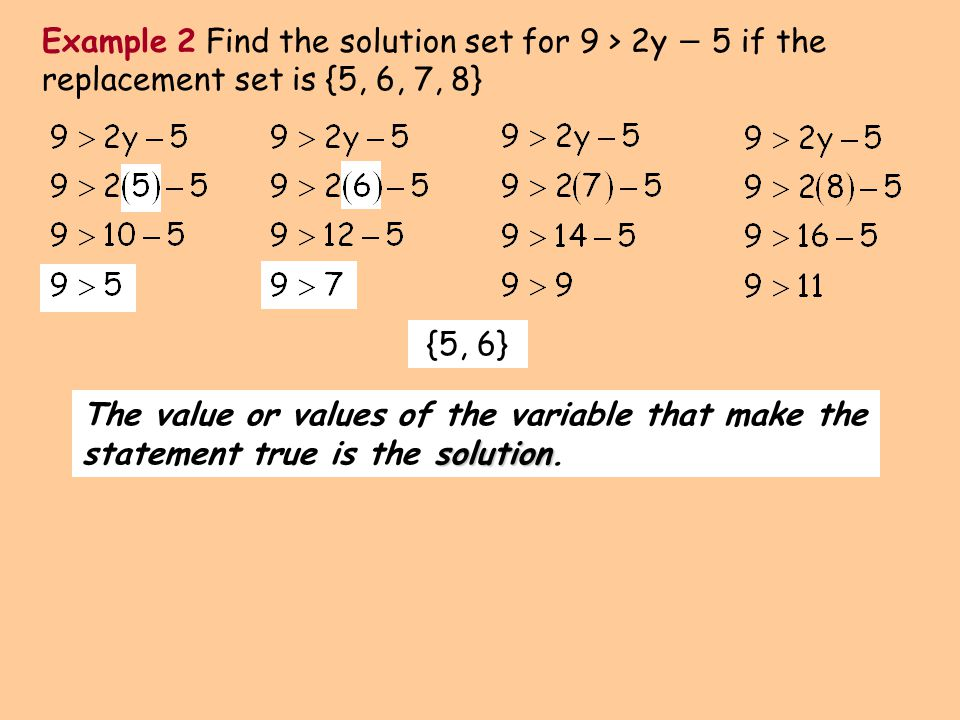Example 2 Find the solution set for 9 > 2y − 5 if the replacement set is {5, 6, 7, 8}