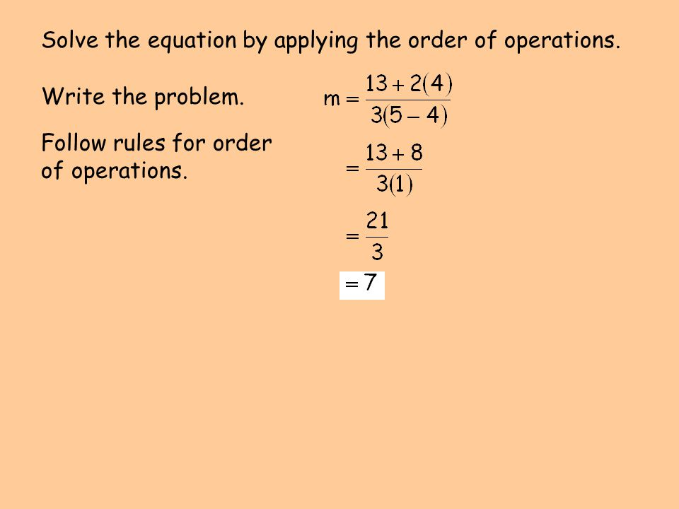 Solve the equation by applying the order of operations.