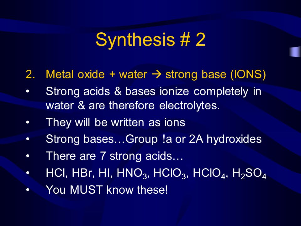 Synthesis # 2 Metal oxide + water  strong base (IONS)