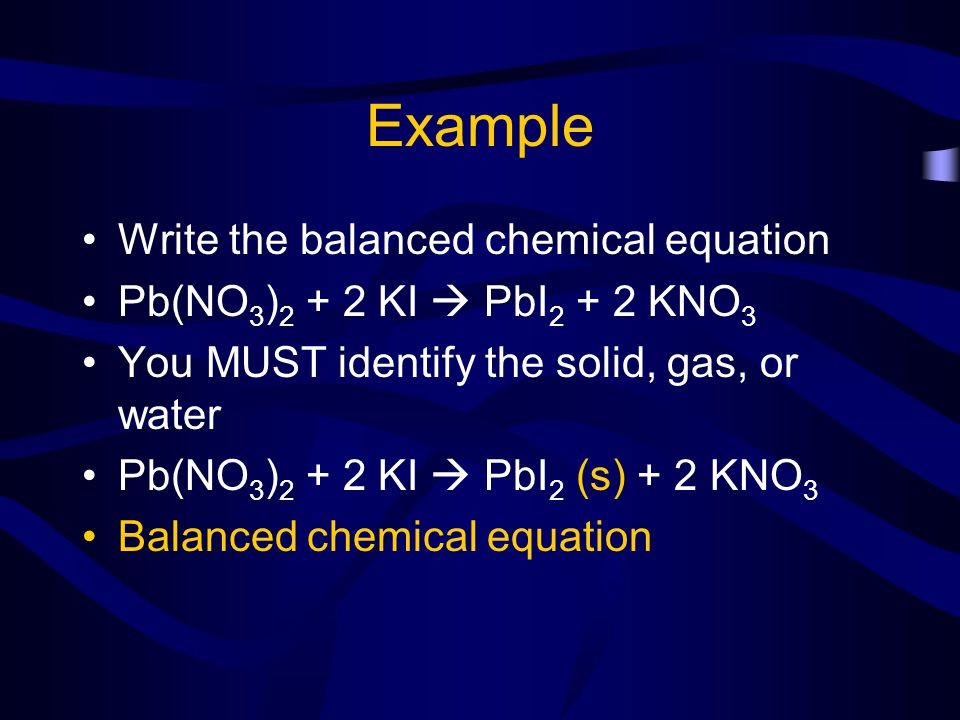 Example Write the balanced chemical equation