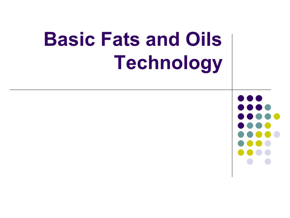 Basic Fats and Oils Technology