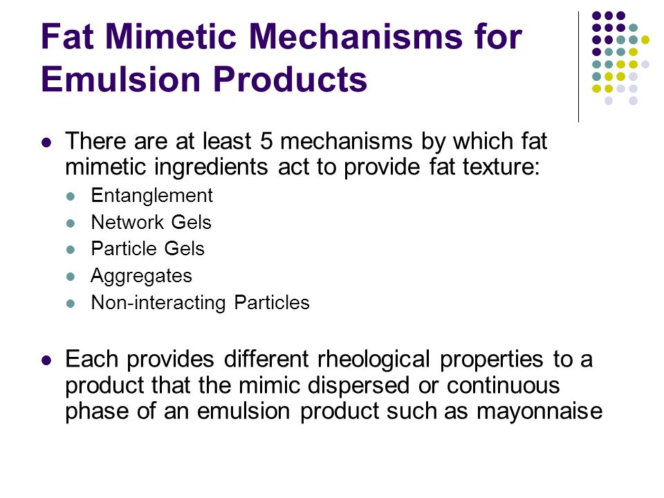 Fat Mimetic Mechanisms for Emulsion Products