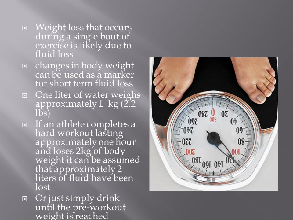 Weight loss that occurs during a single bout of exercise is likely due to fluid loss