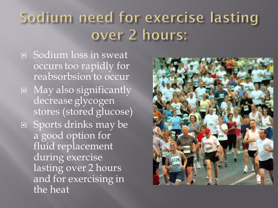 Sodium need for exercise lasting over 2 hours: