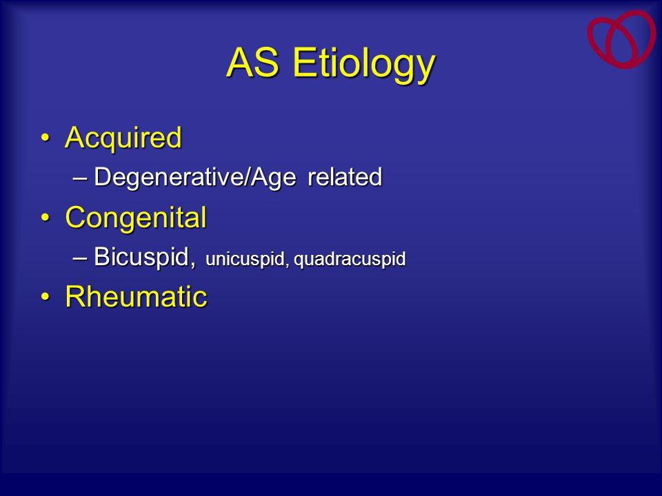 AS Etiology Acquired Congenital Rheumatic Degenerative/Age related