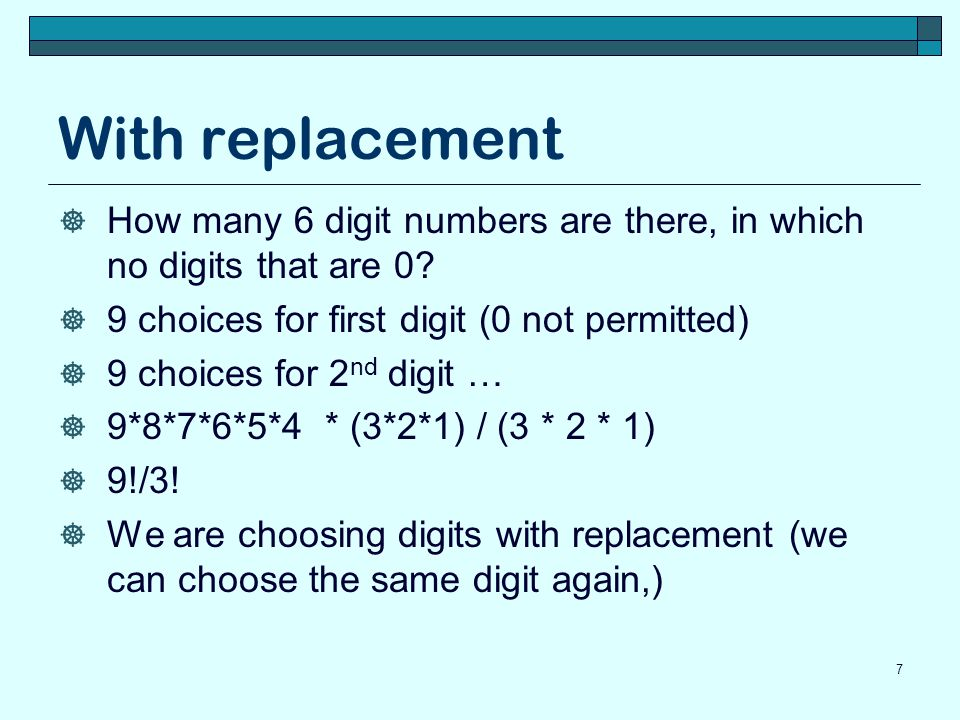 With replacement How many 6 digit numbers are there, in which no digits that are 0 9 choices for first digit (0 not permitted)