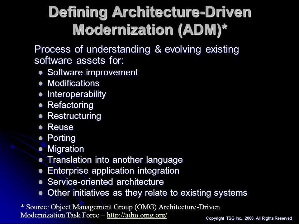 Defining Architecture-Driven Modernization (ADM)*