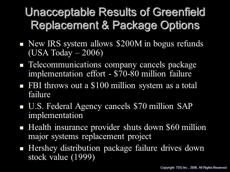 Unacceptable Results of Greenfield Replacement & Package Options