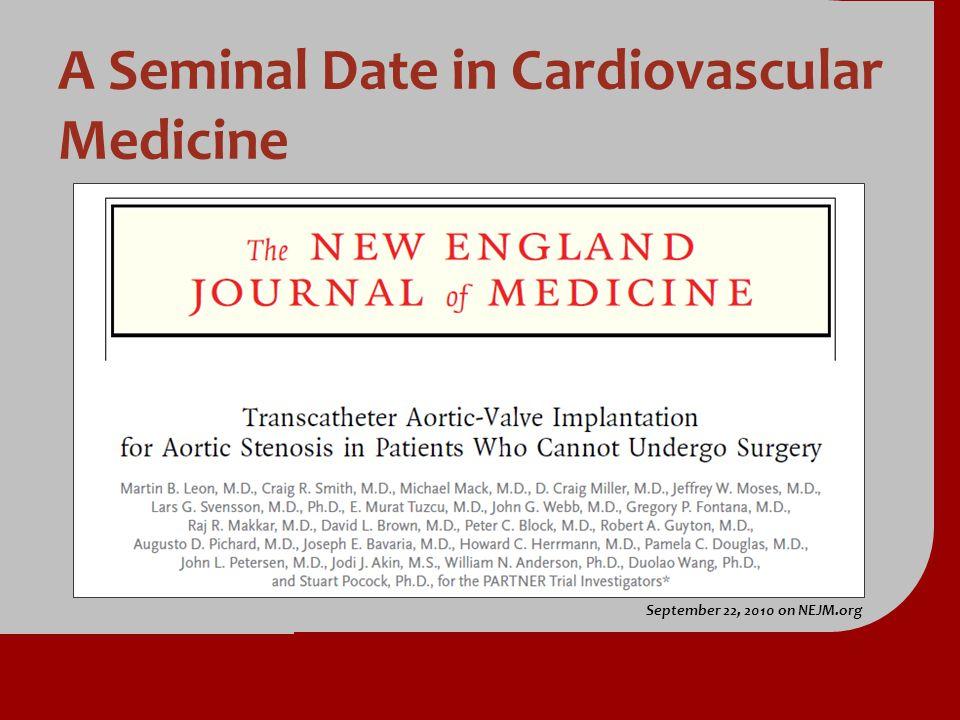 A Seminal Date in Cardiovascular Medicine