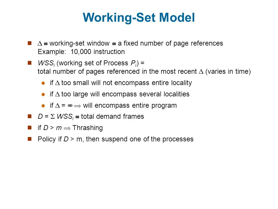 Working-Set Model   working-set window  a fixed number of page references Example: 10,000 instruction.