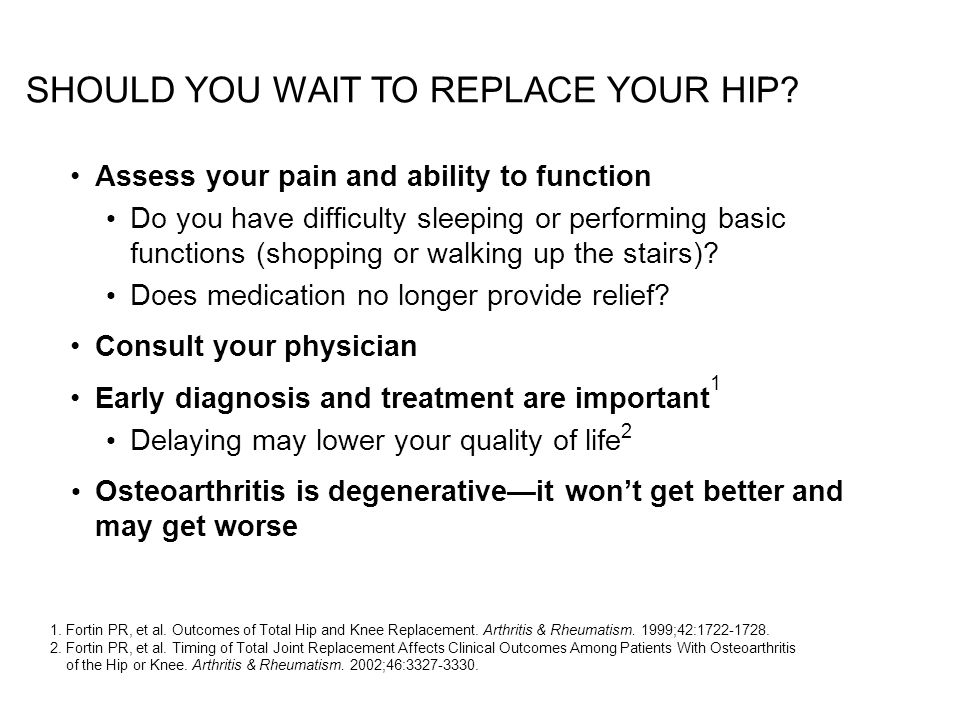 Should you wait to replace your hip