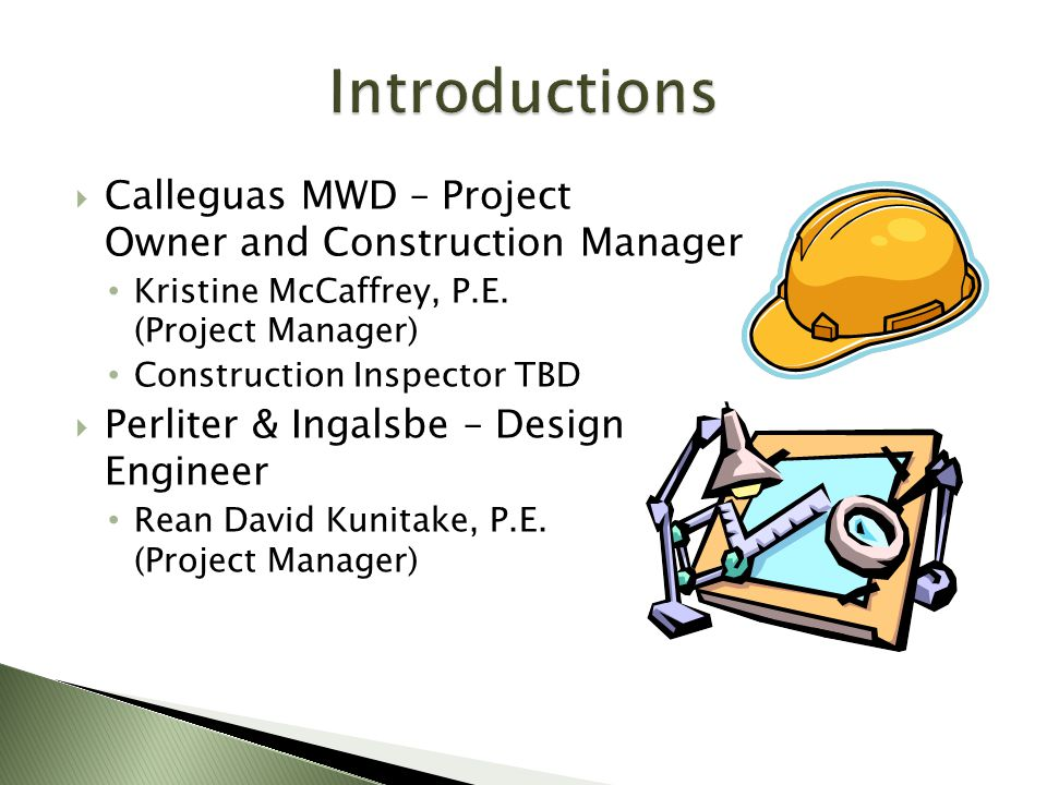 Introductions Calleguas MWD – Project Owner and Construction Manager