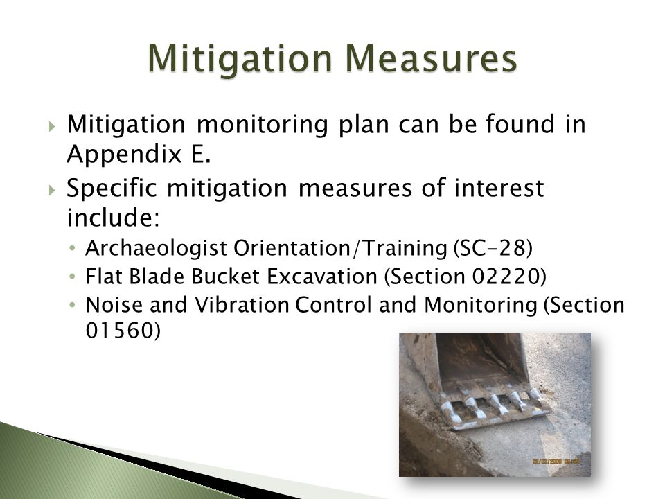 Mitigation Measures Mitigation monitoring plan can be found in Appendix E. Specific mitigation measures of interest include: