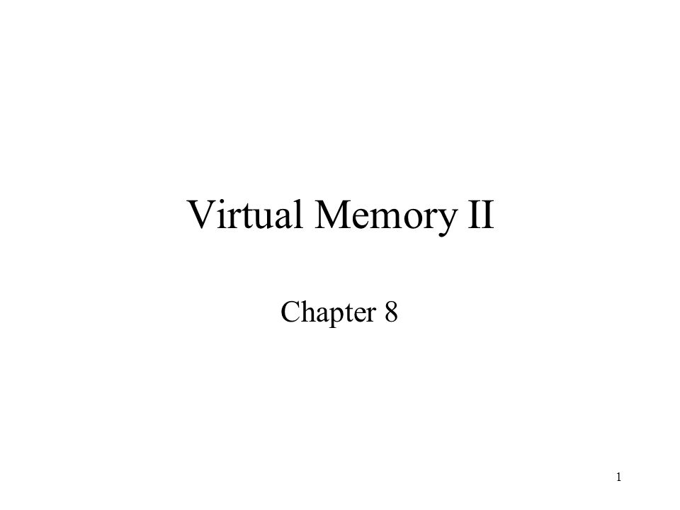 Virtual Memory II Chapter 8
