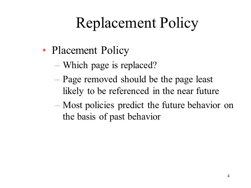 Replacement Policy Placement Policy Which page is replaced