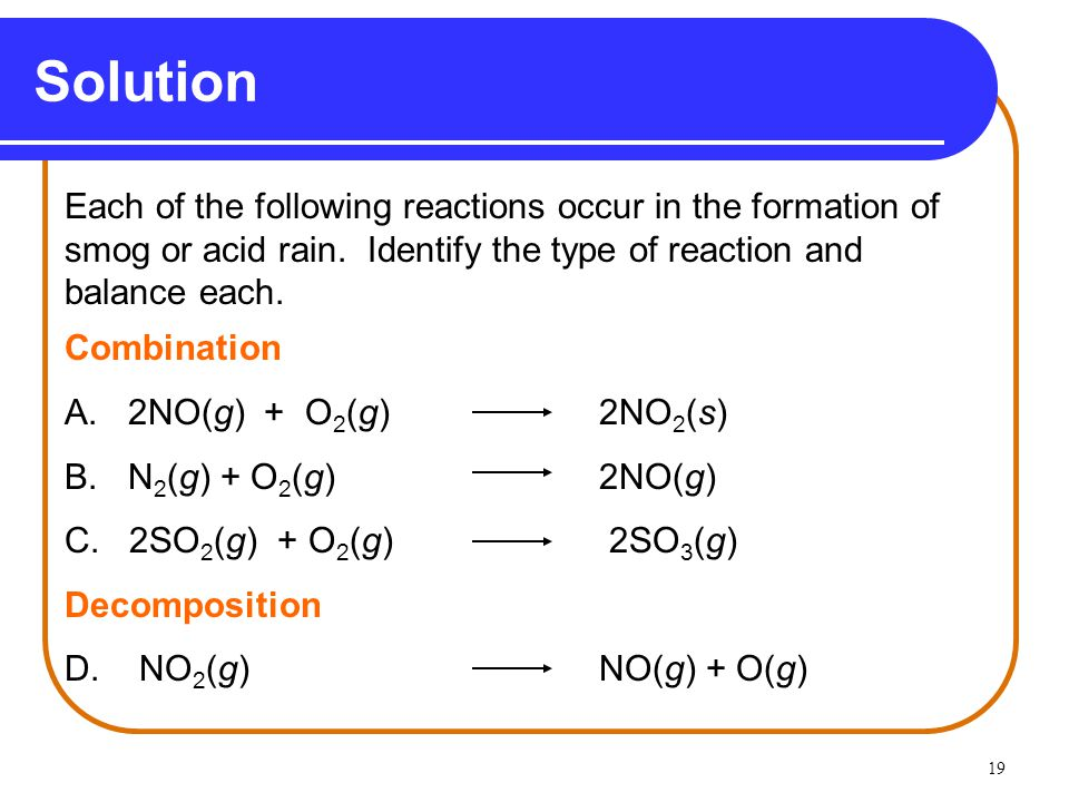Solution Each of the following reactions occur in the formation of