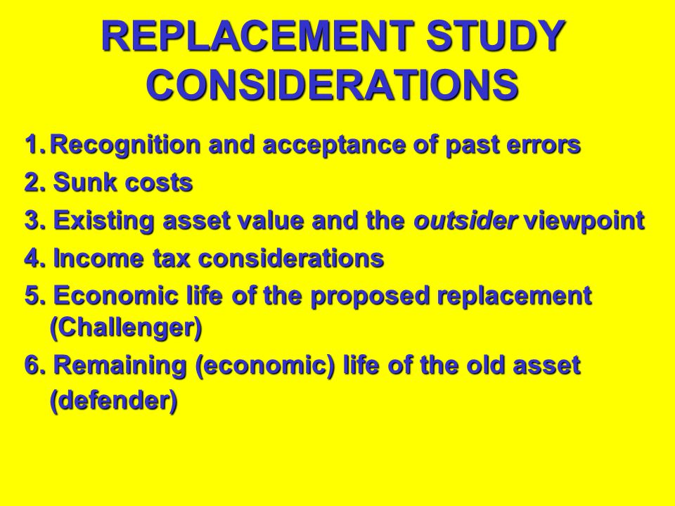 REPLACEMENT STUDY CONSIDERATIONS
