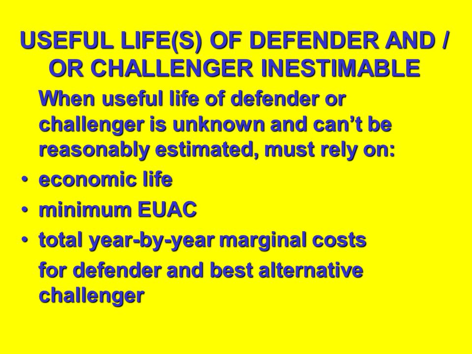 USEFUL LIFE(S) OF DEFENDER AND / OR CHALLENGER INESTIMABLE