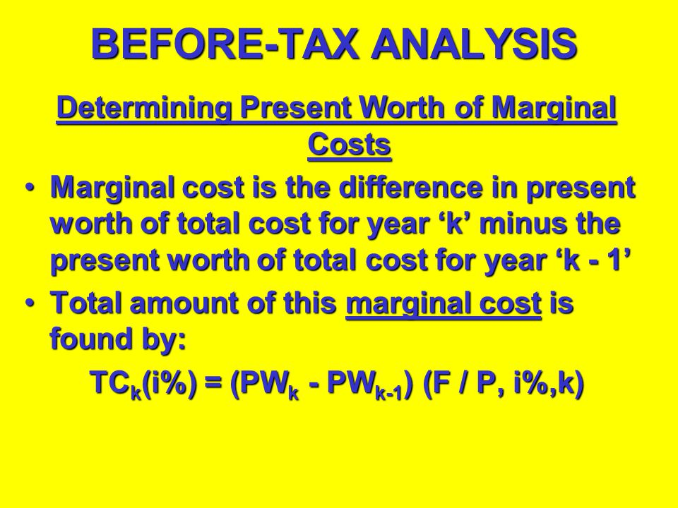 BEFORE-TAX ANALYSIS Determining Present Worth of Marginal Costs