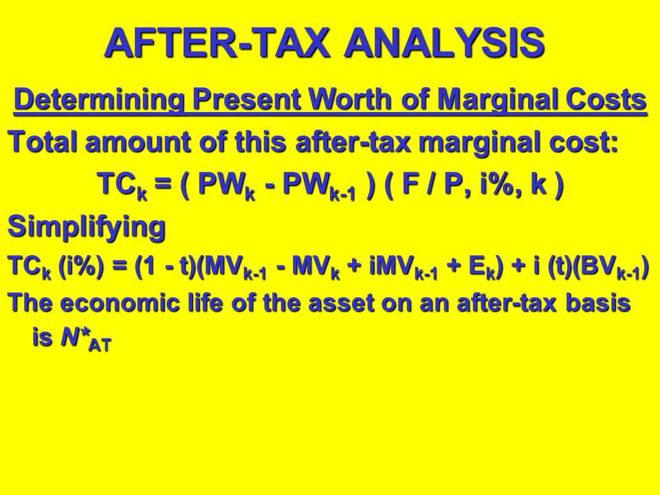 AFTER-TAX ANALYSIS Determining Present Worth of Marginal Costs