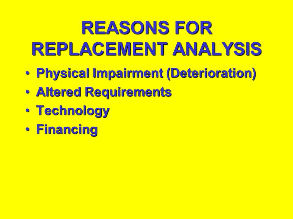 REASONS FOR REPLACEMENT ANALYSIS