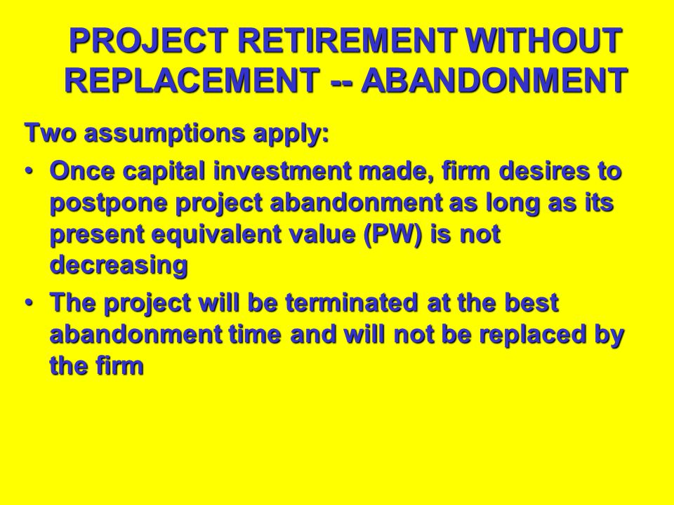 PROJECT RETIREMENT WITHOUT REPLACEMENT -- ABANDONMENT