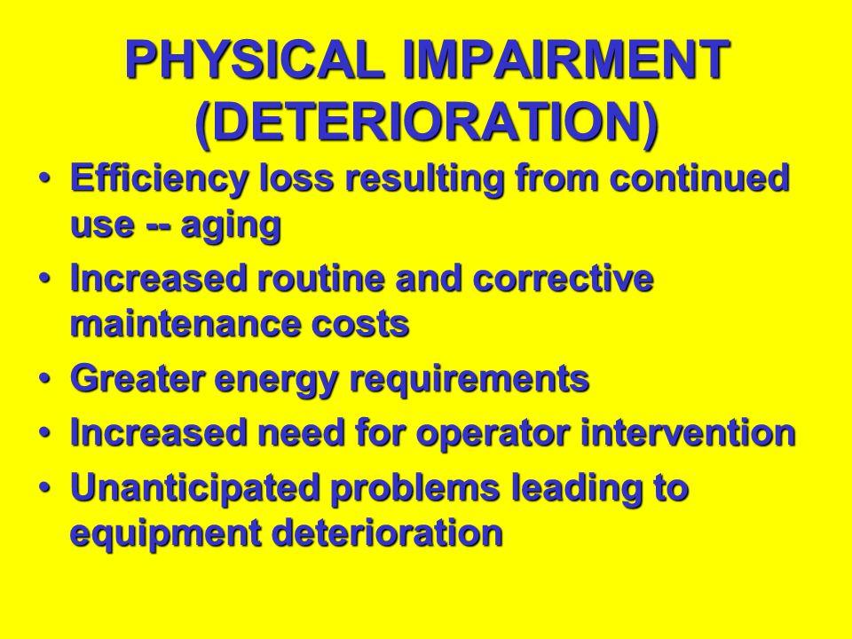 PHYSICAL IMPAIRMENT (DETERIORATION)