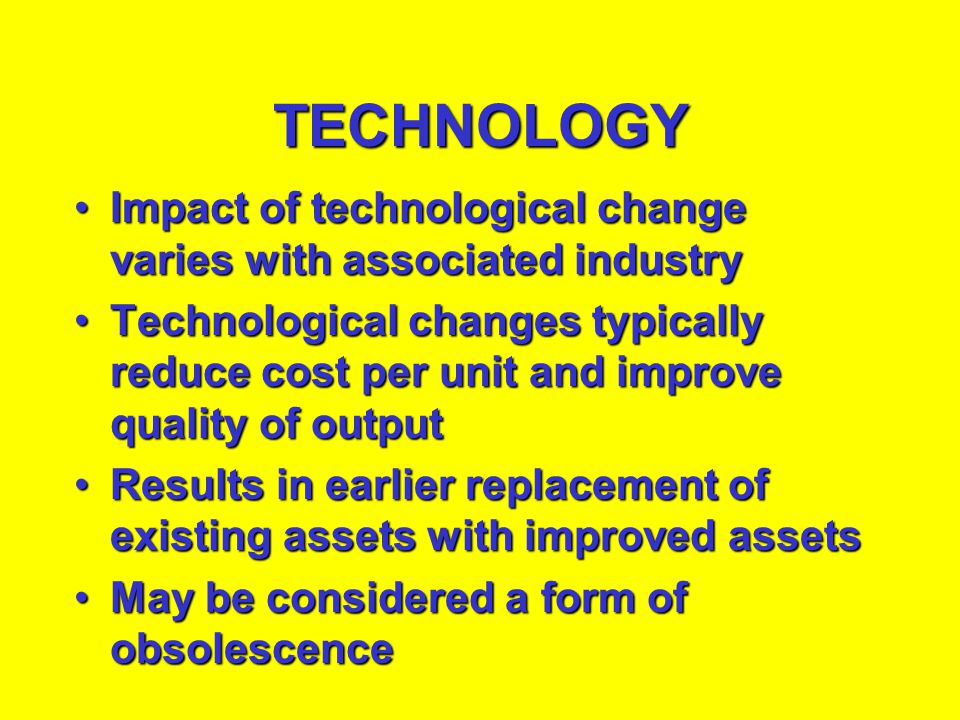 TECHNOLOGY Impact of technological change varies with associated industry.