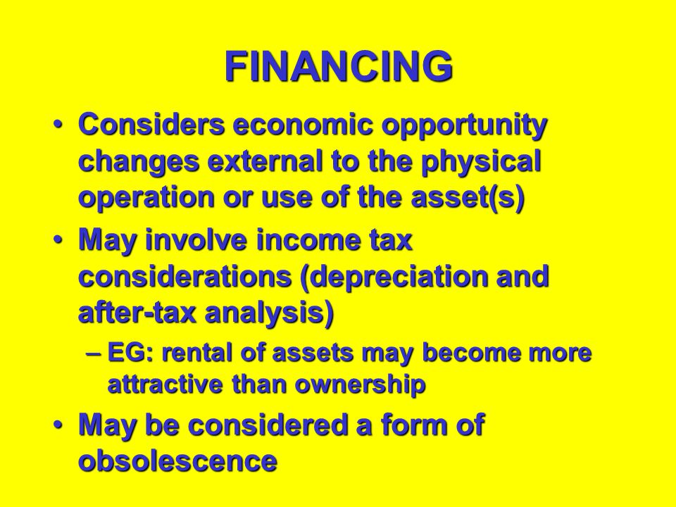 FINANCING Considers economic opportunity changes external to the physical operation or use of the asset(s)