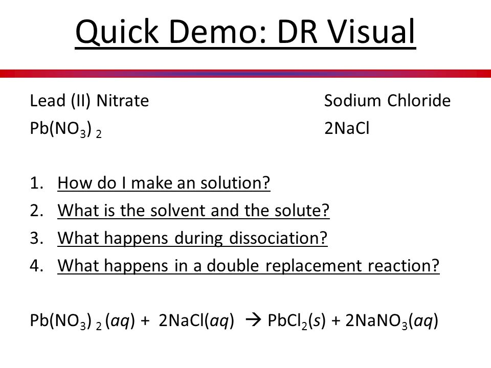 Quick Demo: DR Visual Lead (II) Nitrate Sodium Chloride
