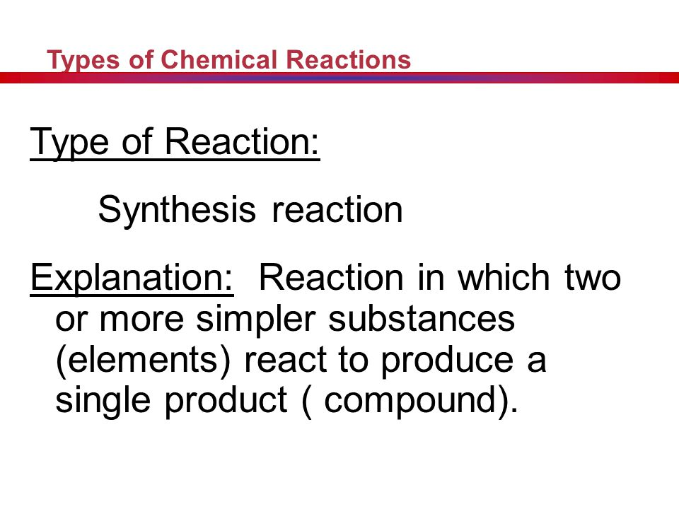 Type of Reaction: Synthesis reaction