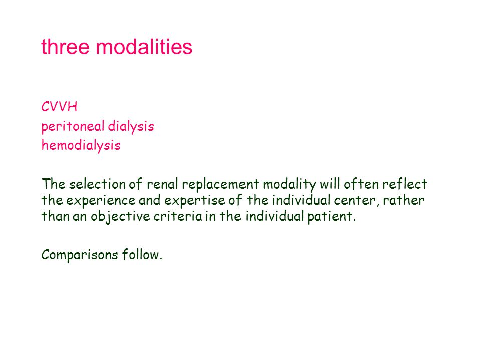 three modalities CVVH peritoneal dialysis hemodialysis